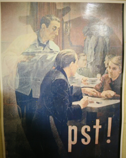 Аналог советского «не болтай» и «враг не дремлет»